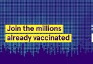 Join the millions already vaccinated