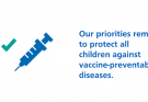 Our priorities remain to protect all children against vaccine-preventable disease